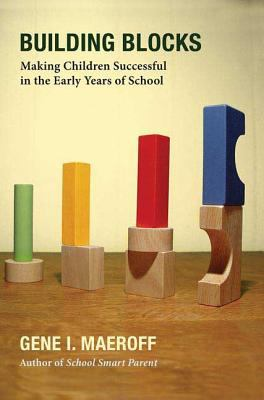 Building Blocks: Making Children Successful in the Early Years of School 9781403969941