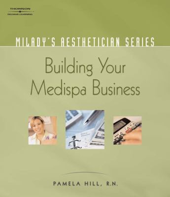 Building Your Medispa Business 9781401881672