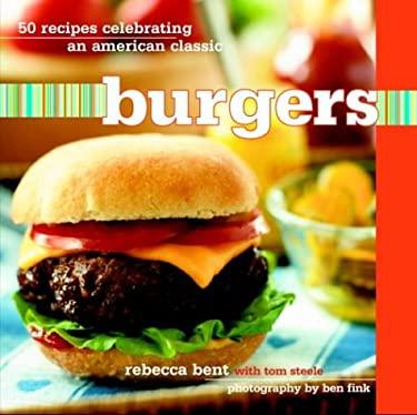 Burgers: 50 Recipes Celebrating an American Classic 9781400051656