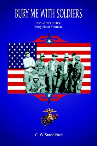 Bury Me with Soldiers: One Grunt's Honest Story about Vietnam 9781403395245