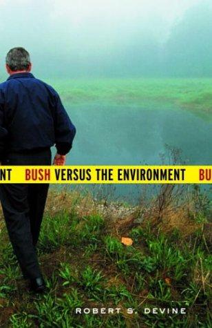 Bush Versus the Environment 9781400075218
