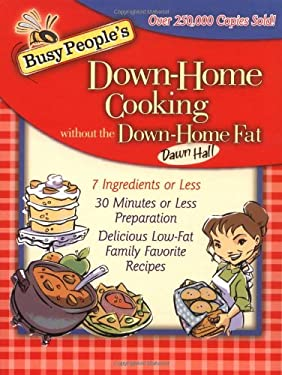 Busy People's Down-Home Cooking Without the Down-Home Fat 9781401601041