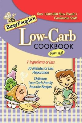 Busy People's Low-Carb Cookbook 9781401605155