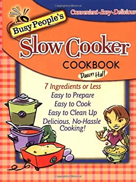 Busy People's Slow Cooker Cookbook 9781401601072