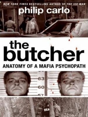 The Butcher: Anatomy of a Mafia Psychopath 9781400163137