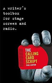 The Calling Card Script: A Writer's Toolbox for Stage, Screen and Radio 10913768
