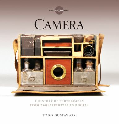 Camera: A History of Photography from Daguerreotype to Digital 9781402756566