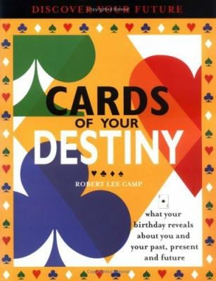 Cards of Your Destiny: What Your Birthday Reveals about You & Your Past, Present & Future 9781402202483