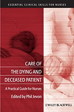 Care of the Dying and Deceased Patient: A Practical Guide for Nurses 9781405183390