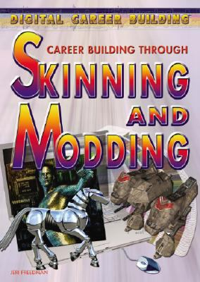 Career Building Through Skinning and Modding 9781404213548