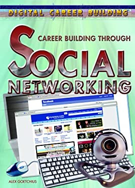 Career Building Through Social Networking 9781404219434