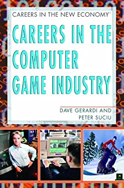 Career in the Computer Game Industry 9781404202528