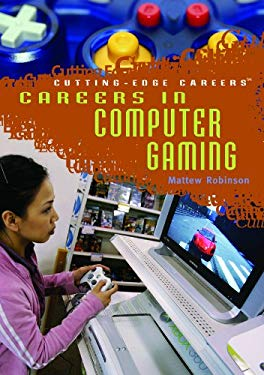 Careers in Computer Gaming 9781404209589