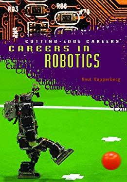 Careers in Robotics 9781404209565