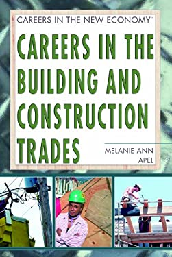 Careers in the Building and Construction Trades 9781404202511