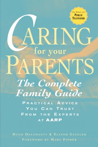 Caring for Your Parents: The Complete Family Guide 9781402758577