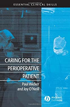 Caring for the Perioperative Patient: Essential Clinical Skills 9781405128025