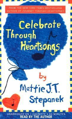 Celebrate Through Heartsongs: Celebrate Through Heartsongs 9781401396930