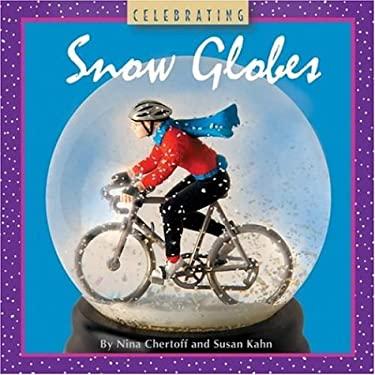 Celebrating Snow Globes 9781402738975