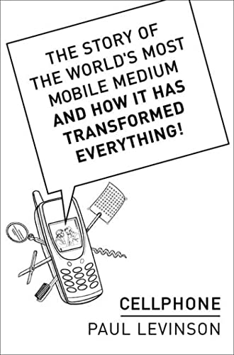 Cellphone: The Story of the World's Most Mobile Medium and How It Has Transformed Everything! 9781403960412