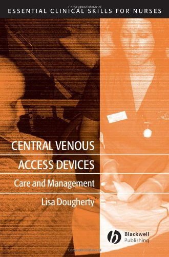Central Venous Access Devices: Care and Management 9781405119528