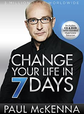 Change Your Life in 7 Days: The Revolutionary System Used by More Than 6 Million People 9781402765735