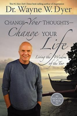 Change Your Thoughts - Change Your Life: Living the Wisdom of the Tao 9781401911843