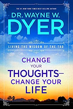Change Your Thoughts - Change Your Life: Living the Wisdom of the Tao 9781401917500