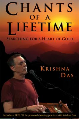 Chants of a Lifetime: Searching for a Heart of Gold 9781401920227