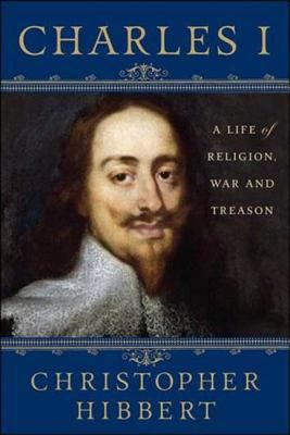 Charles I: A Life of Religion, War and Treason 9781403983787