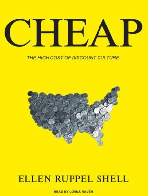 Cheap: The High Cost of Discount Culture 9781400112791