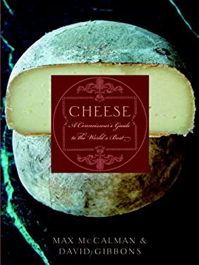 Cheese: A Connoisseur's Guide to the World's Best 9781400050345