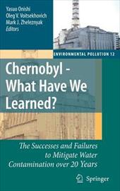 Chernobyl - What Have We Learned?: The Successes and Failures to Mitigate Water Contamination Over 20 Years