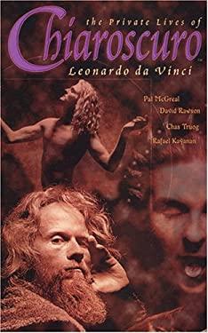 Chiaroscuro: The Private Lives of Leonardo Da Vinci