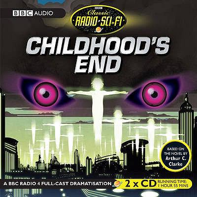 Childhood's End: Classic Radio Sci-Fi 9781405677868
