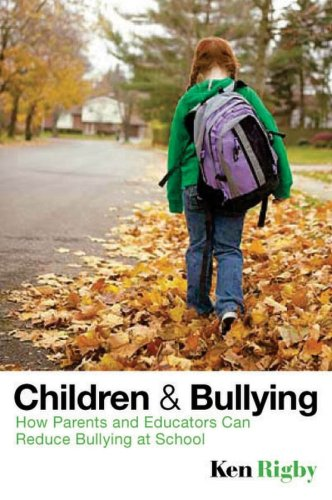 Children and Bullying: How Parents and Educators Can Reduce Bullying at School 9781405162548