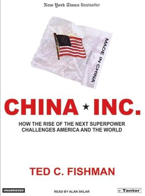 China Inc.: How the Rise of the Next Superpower Challenges America and the World