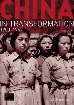 China in Transformation 1900-1949 9781405840583