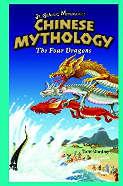 Chinese Mythology: The Four Dragons 9781404234000