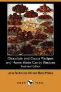 Chocolate and Cocoa Recipes and Home Made Candy Recipes (Illustrated Edition) (Dodo Press) 9781406534009