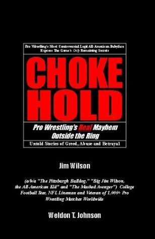 Chokehold: Pro Wrestling's Real Mayhem Outside the Ring 9781401072179