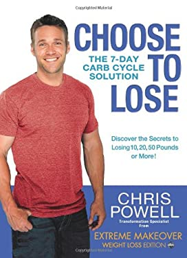 Choose to Lose: The 7-Day Carb Cycle Solution 9781401324452