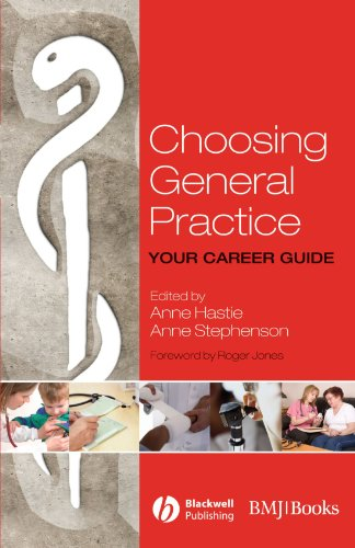 Choosing General Practice: Your Career Guide 9781405170703