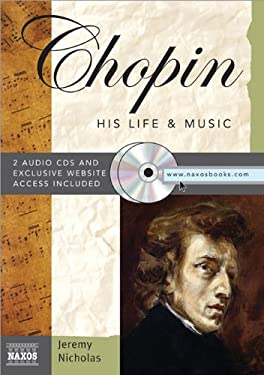 Chopin: His Life & Music [With 2 CDs] 9781402207570