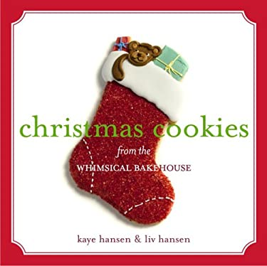 Christmas Cookies from the Whimsical Bakehouse 9781400080588