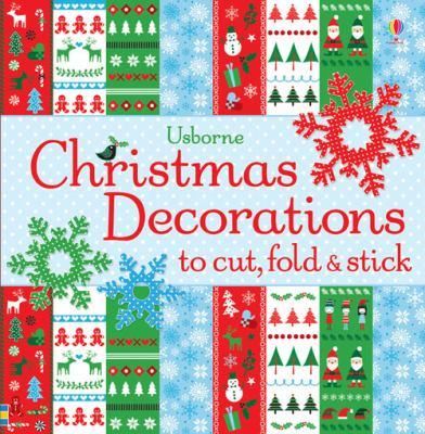 Christmas Decorations to Cut, Fold & Stick 9781409549734