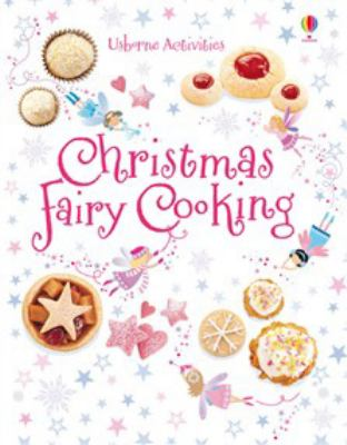 Christmas Fairy Cooking 9781409555711