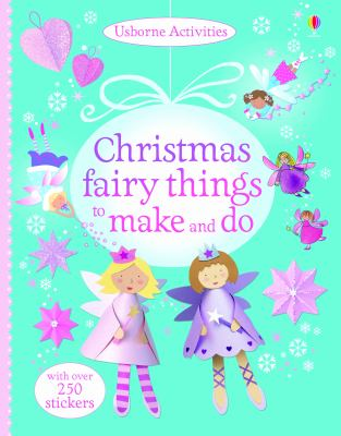Christmas Fairy Things to Make and Do 9781409569633