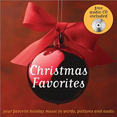 Christmas Favorites: Your Favorite Holiday Music in Words, Pictures, and Audio [With CD] 9781402203251