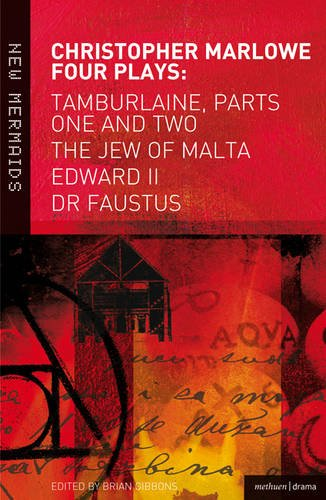 Marlowe: Four Plays: Tamburlaine, Parts One and Two, the Jew of Malta, Edward II and Dr Faustus 9781408149492